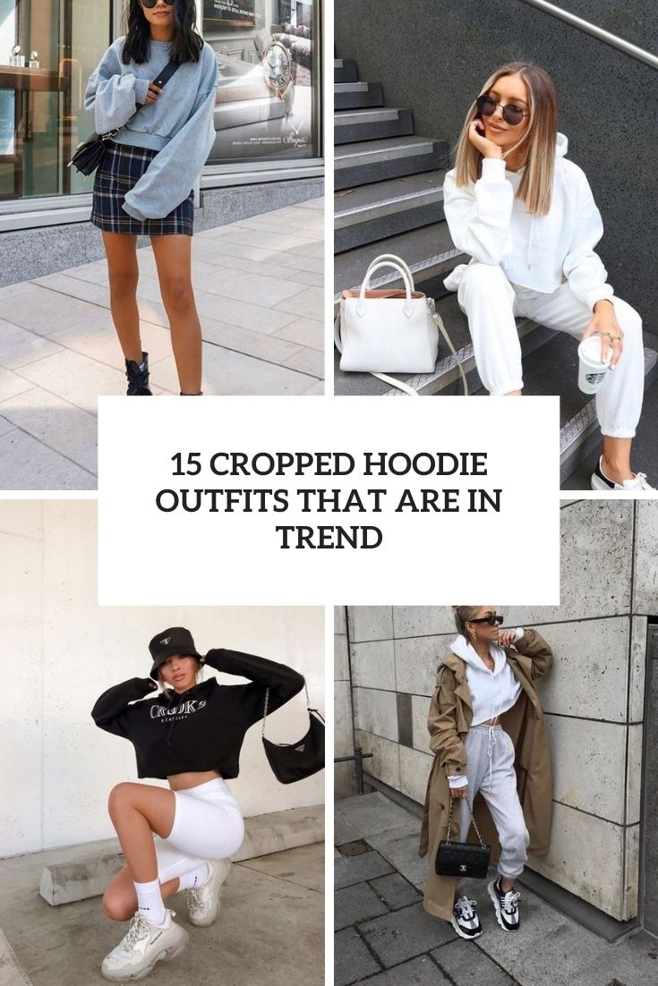 cropped hoodie outfits that are in trend cover