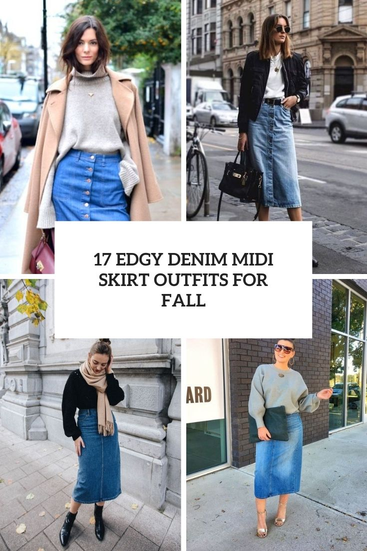 17 Edgy Denim Midi Skirt Outfits For Fall