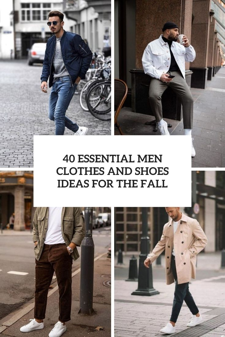 40 Essential Men Clothes And Shoes Ideas For The Fall
