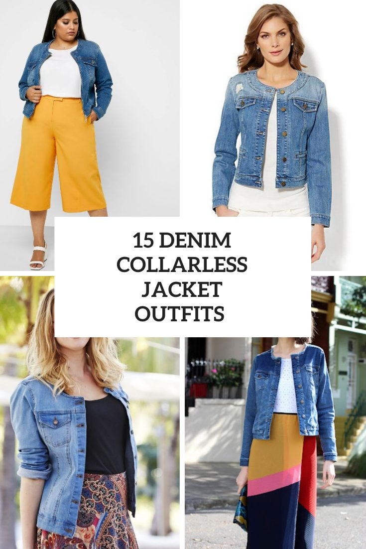 15 Looks With Denim Collarless Jackets