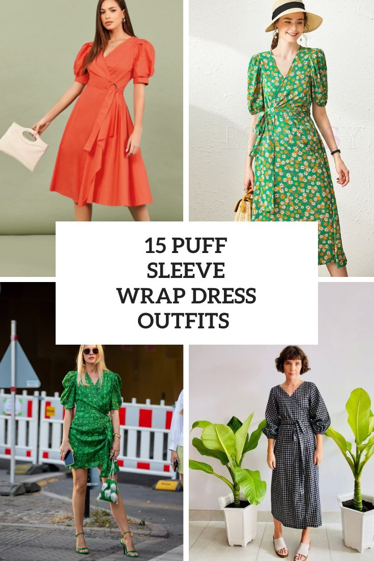 15 Looks With Puff Sleeve Wrap Dresses