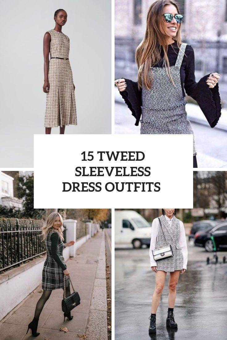 15 Looks With Tweed Sleeveless Dresses