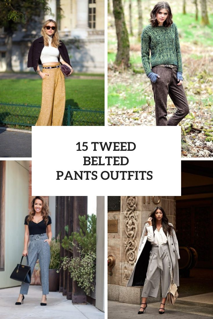 15 Outfit Ideas With Tweed Belted Trousers