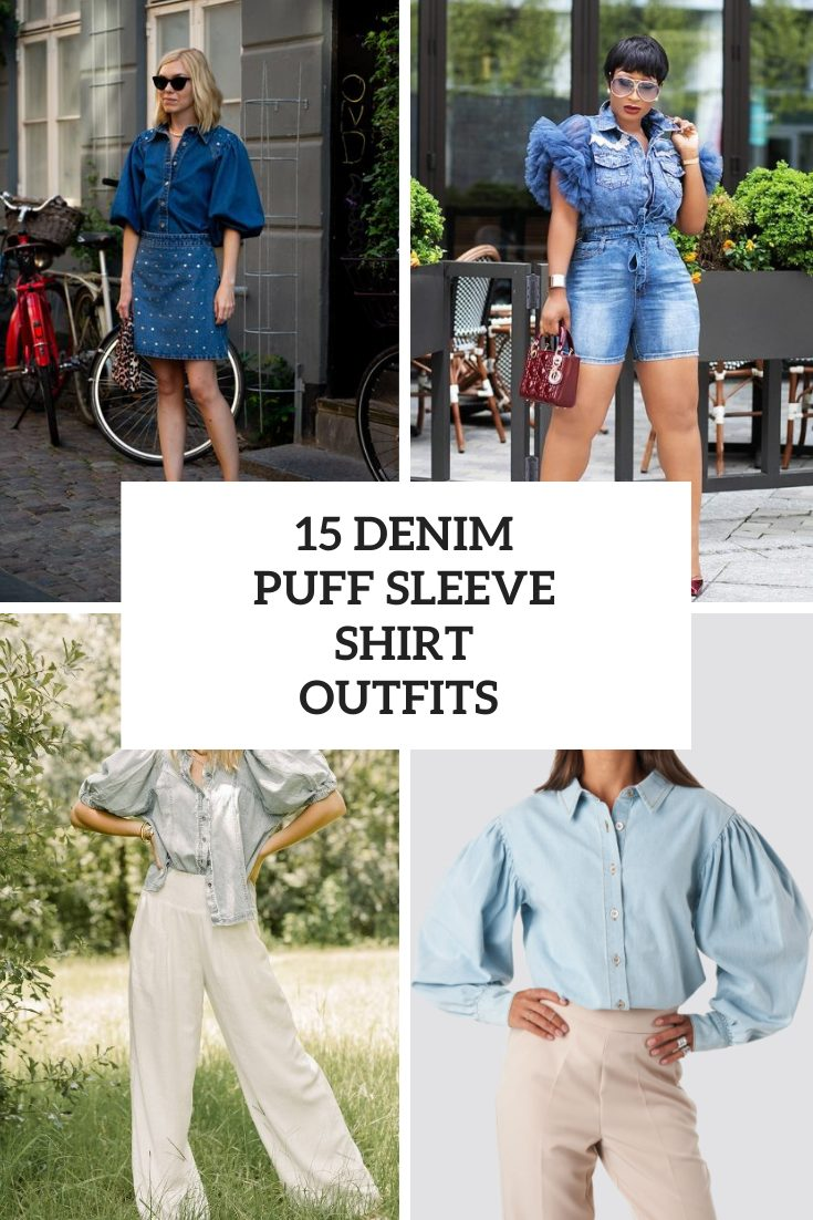 15 Outfits With Denim Puff Sleeve Shirts