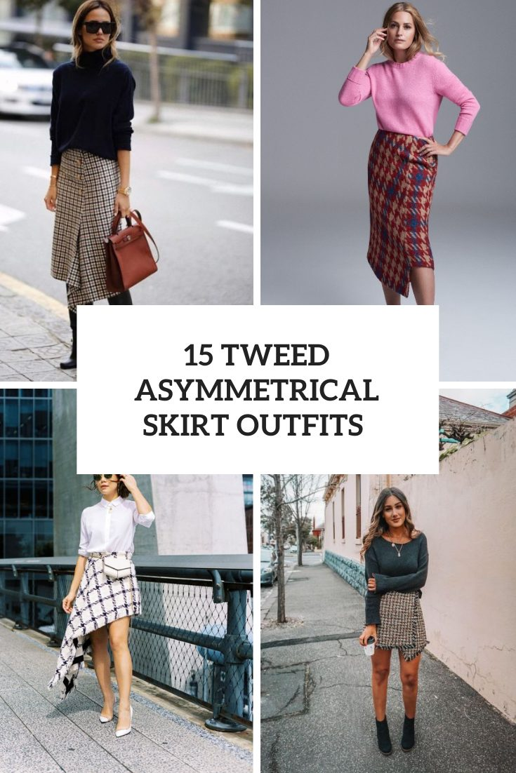 15 Stylish Outfits With Tweed Asymmetrical Skirts