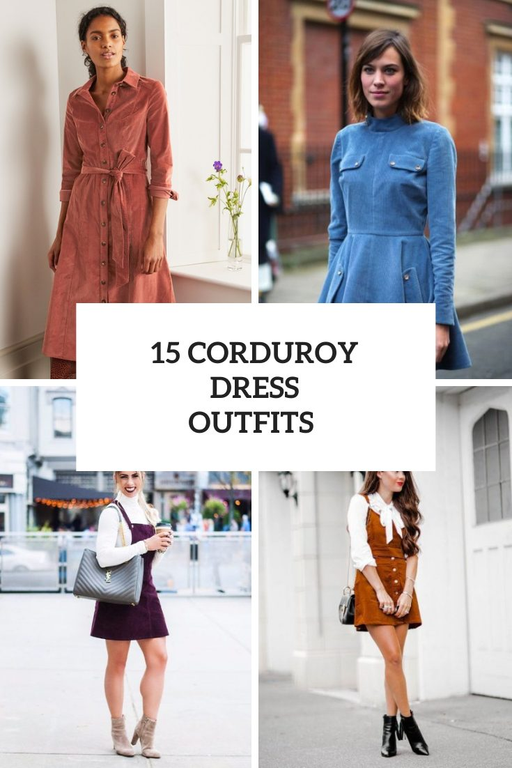 15 Wonderful Outfits With Corduroy Dresses