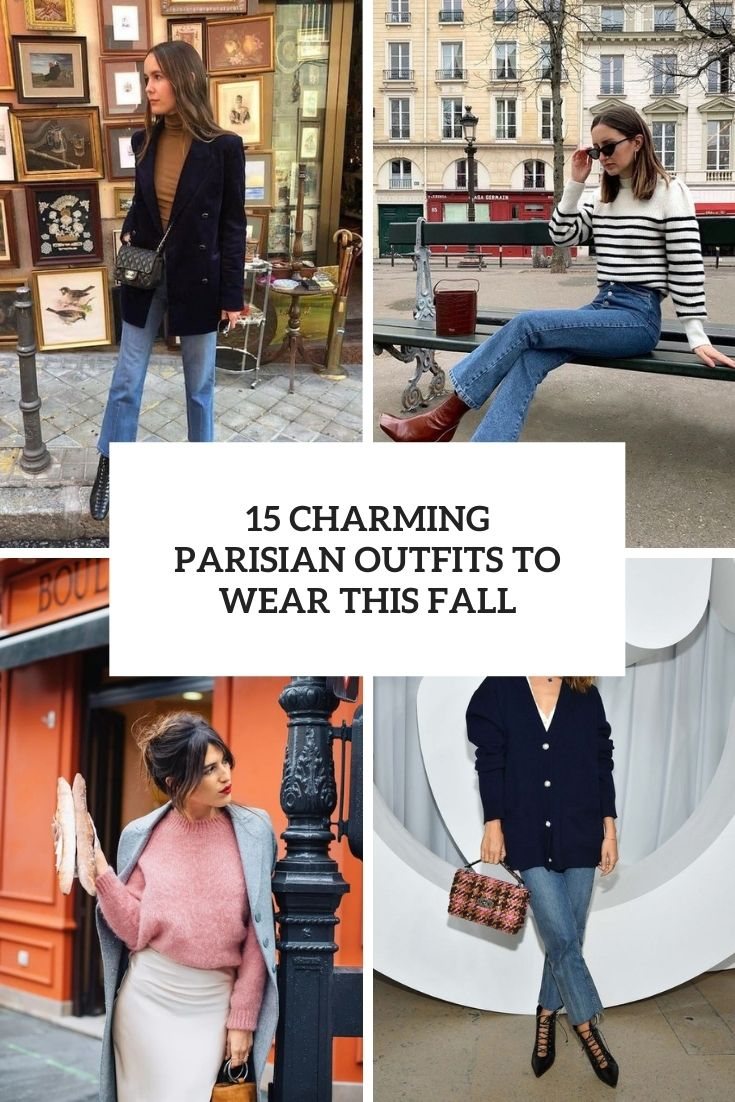 15 Charming Parisian Outfits To Wear This Fall