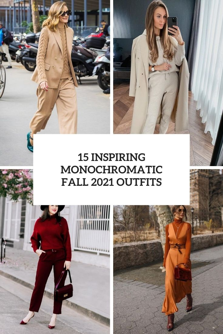 15 Inspiring Monochromatic Fall 2021 Outfits