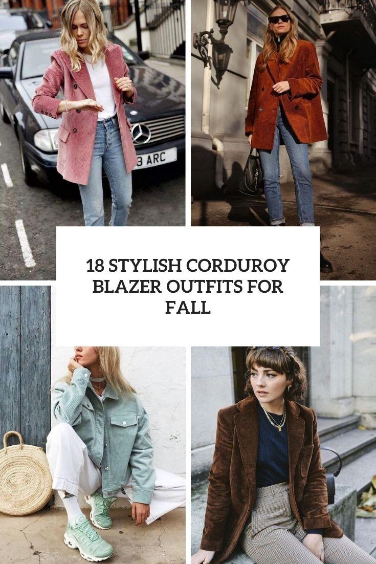 18 Stylish Corduroy Blazer Outfits For Fall