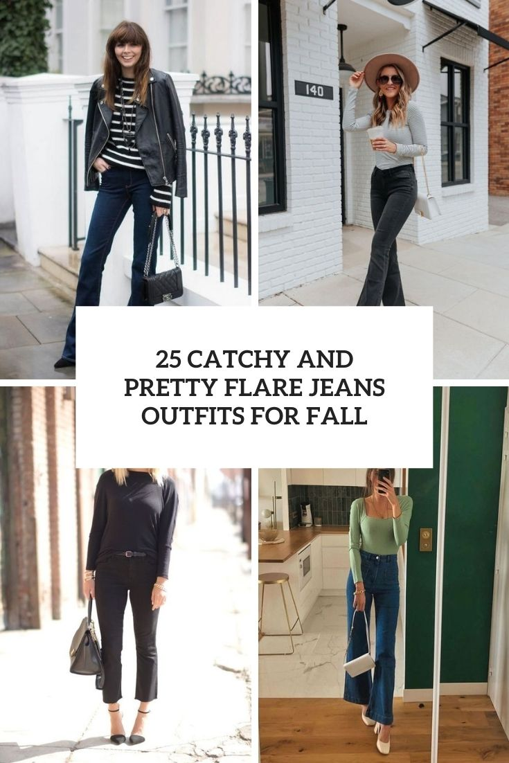 25 Catchy And Pretty Flare Jeans Outfits For Fall