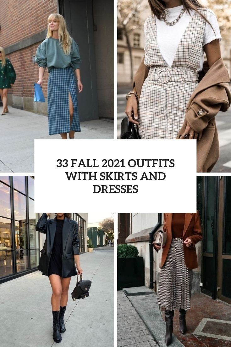 33 Fall 2021 Outfits With Skirts And Dresses