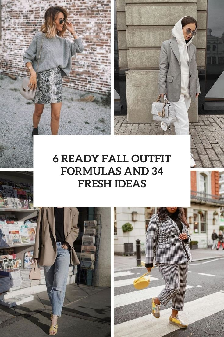6 Ready Fall Outfit Formulas And 34 Fresh Ideas