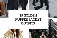 15 Cool Outfits With Golden Puffer Jackets