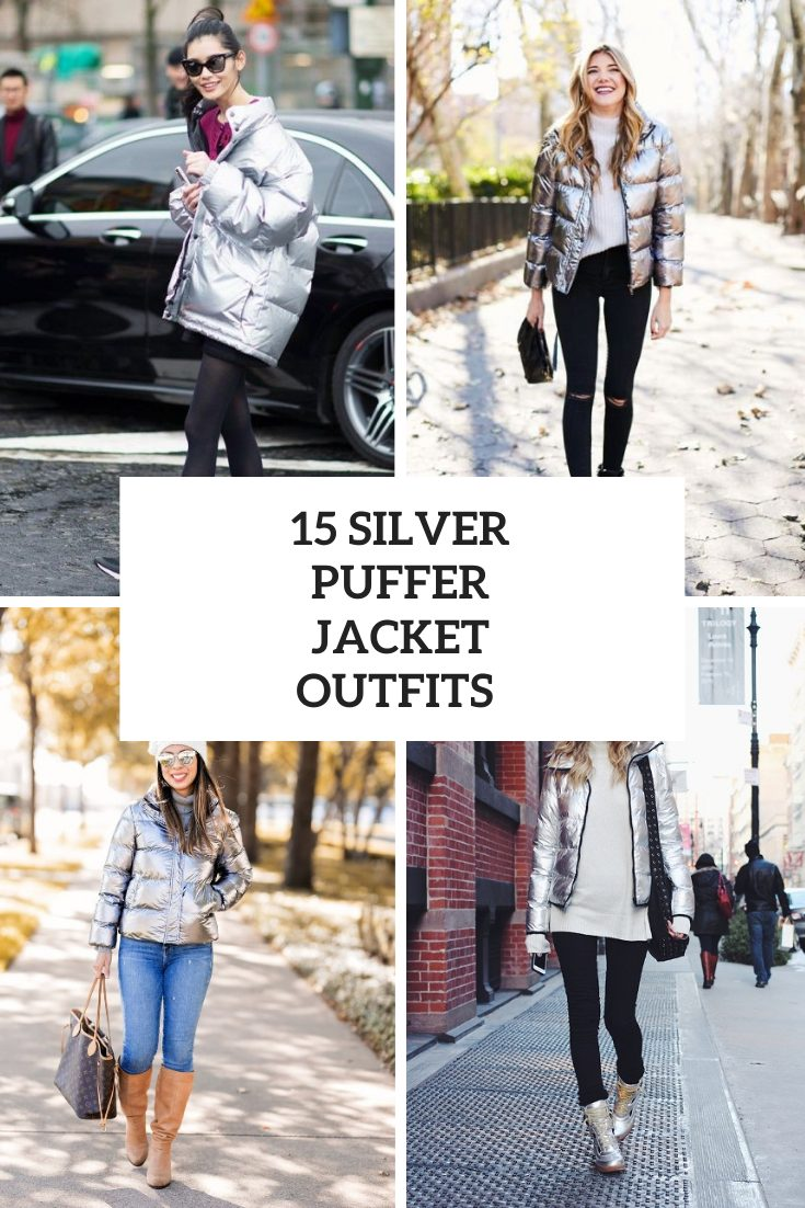 Looks With Silver Puffer Jackets