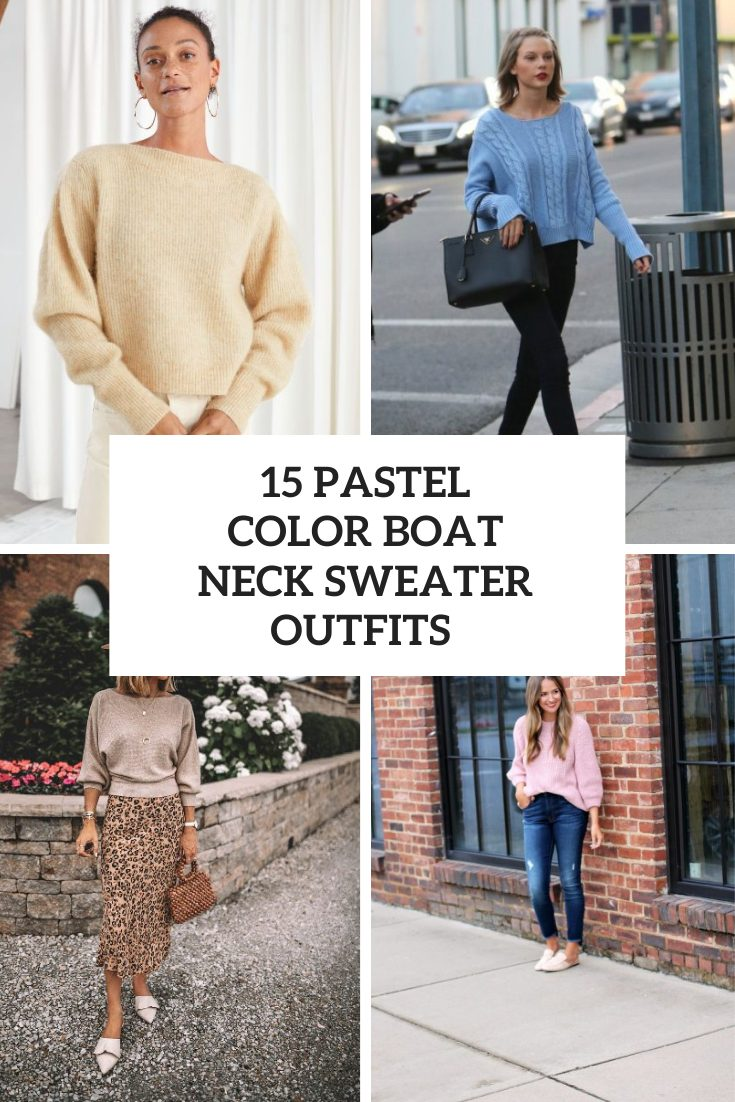 15 Outfits With Pastel Color Boat Neck Sweaters