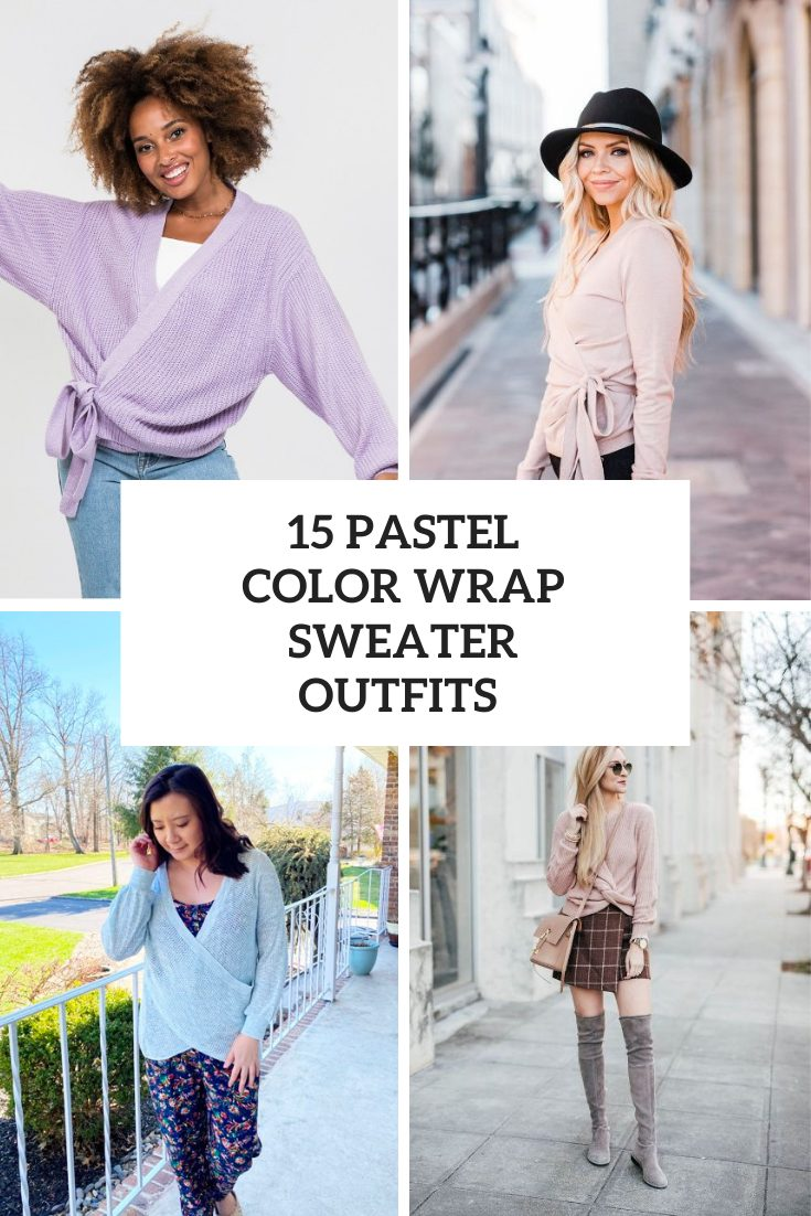 15 Outfits With Pastel Color Wrap Sweaters