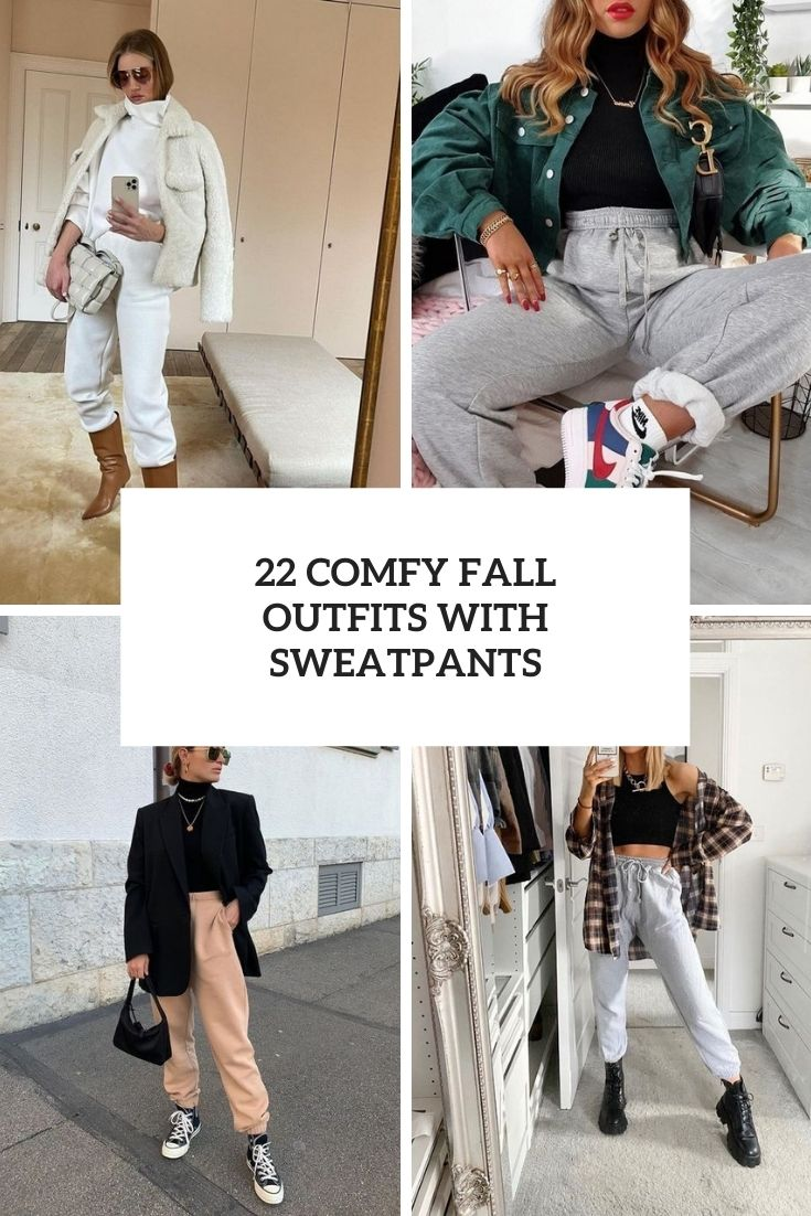 22 Comfy Fall Outfits With Sweatpants