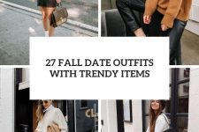 27 fall date outfits with trendy items cover