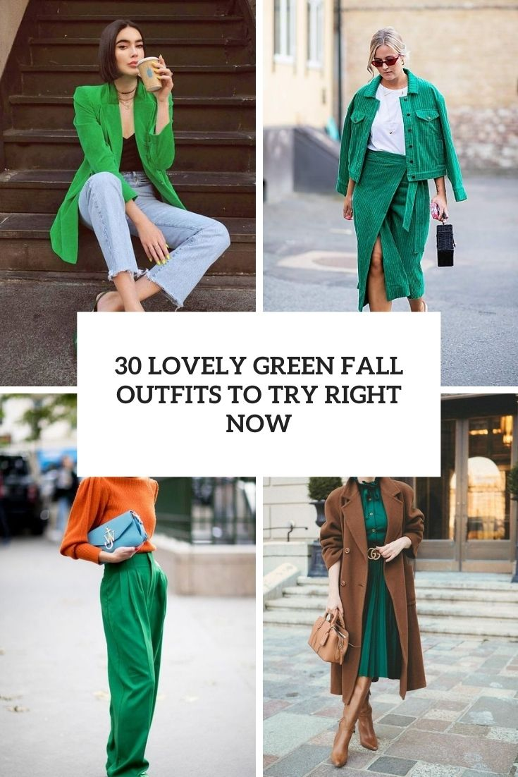 30 Lovely Green Fall Outfits To Try Right Now