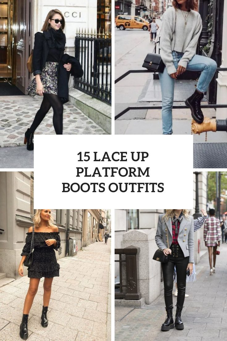 15 Cool Outfit Ideas With Lace Up Platform Boots