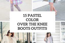 15 Looks With Pastel Color Over The Knee Boots
