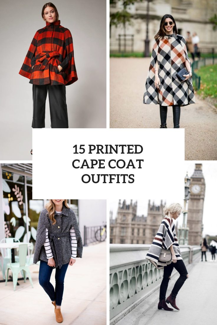 15 Outfits With Printed Cape Coats