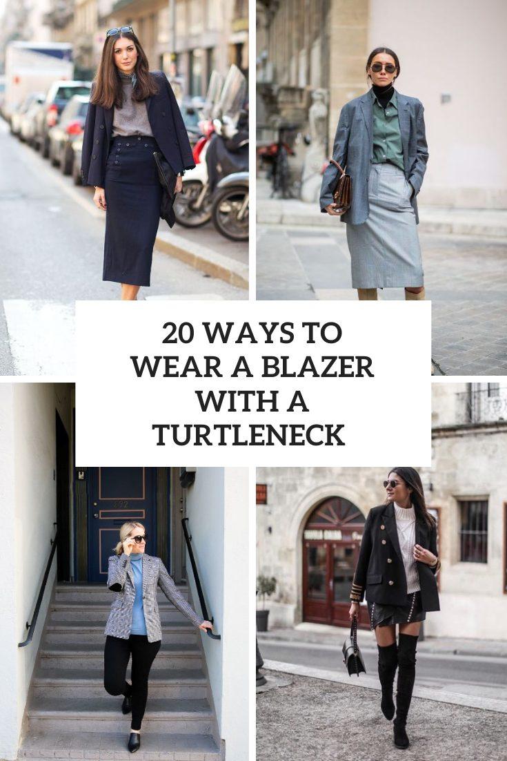 20 Ways To Wear A Turtleneck With A Blazer