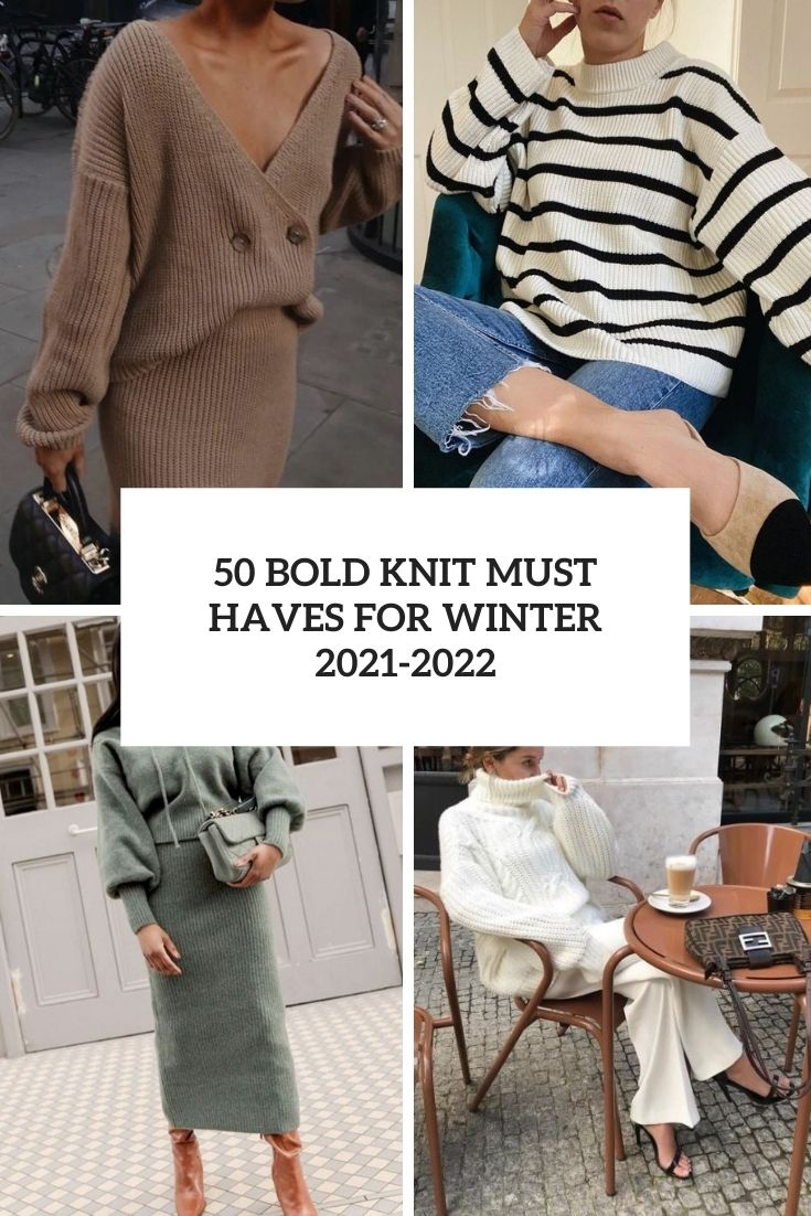 50 Bold Knit Must Haves For Winter 2021-2022